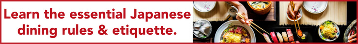 Learn the essential Japanese dining rules & etiquette.