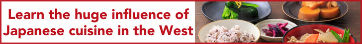 Learn the huge influence of Japanese cuisine in the West